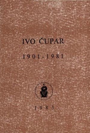 Ivo Čupar : 1901-1981 / uredio Drago Ikić