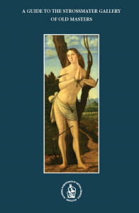 A guide to the Strossmayer Gallery of Old Masters / [authors Ljerka Dulibić ... [et al.] ; english translation Graham McMaster ; photographs Boris Krstinić ... et al.]