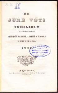 De jure voti nobilibus in congregationibus regnorum Dalmatiae, Croatiae & Slavoniae competentis 1843