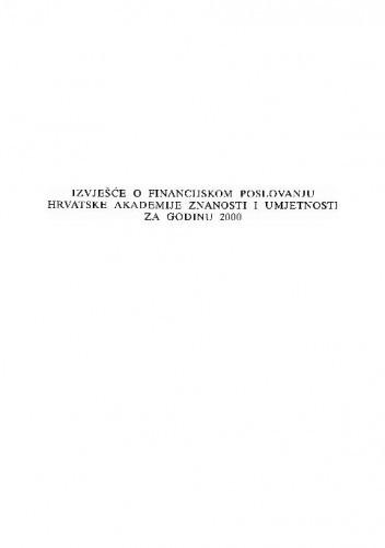 Izvješće o financijskom poslovanju Hrvatske akademije znanosti i umjetnosti za godinu 2000.