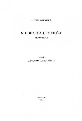 Studija o A. G. Matošu : fragmenti / Ljubo Wiesner; priredio Dragutin Tadijanović