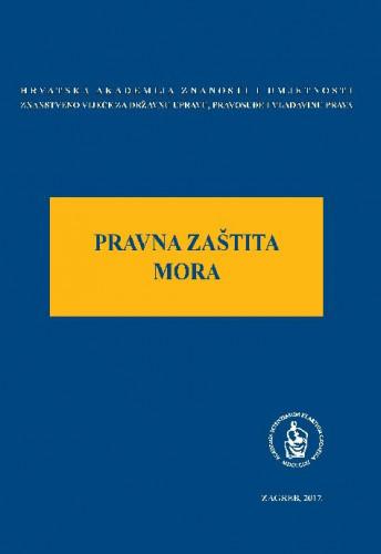 Pravna zaštita mora : okrugli stol održan 23. studenoga 2016. u palači Akademije u Zagrebu / uredio Jakša Barbić