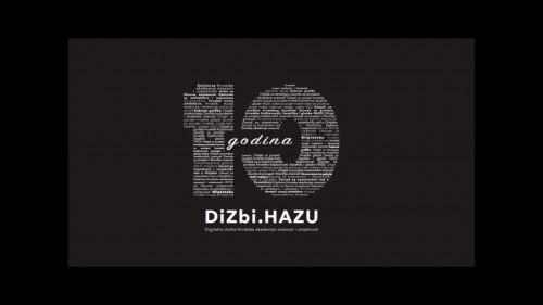 Digitalna zbirka Hrvatske akademije znanosti i umjetnosti  (DiZbi.HAZU) : 10 godina : 2009.-2019.