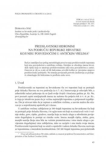 Predslavenski hidronimi na području Republike Hrvatske koji nisu posvjedočeni u antičkim vrelima / Dubravka Ivšić