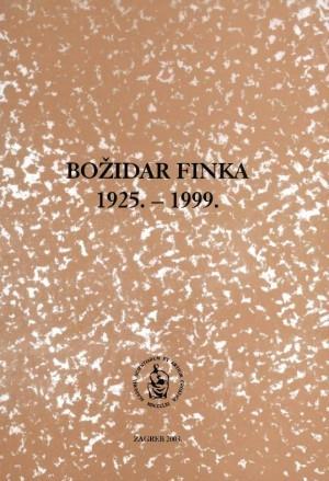 Božidar Finka : 1925.-1999. / uredio Josip Vončina