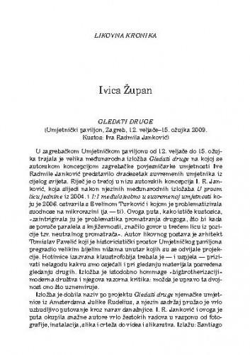 Gledati druge (Umjetnički paviljon, Zagreb, 12. veljače-15. ožujka 2009. Kustos: Iva Radmila Janković) : likovna kronika / Ivica Župan