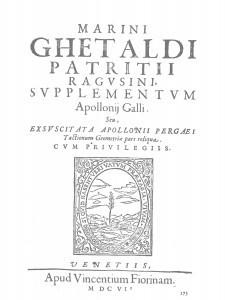 Marini Ghetaldi ... Supplementum Apollonij Galli. Seu, Exsuscitata Apollonij Pergaei Tactionum geometriae pars reliqua