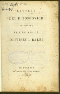 Lettere del p. Boscovich pubblicate per le nozze Olivieri-Balbi