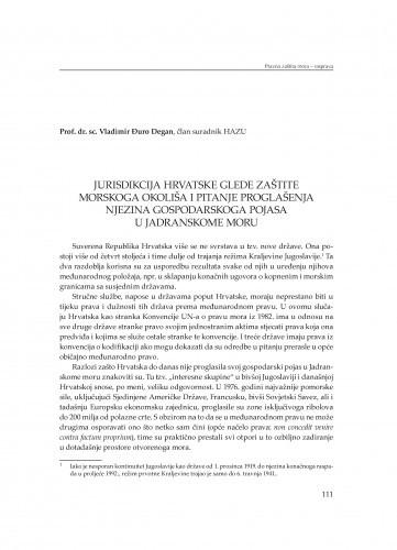 Jurisdikcija Hrvatske glede zaštite morskoga okoliša i pitanje proglašenja njezina gospodarskoga pojasa u Jadranskome moru : [Rasprava] / Vladimir Đuro Degan