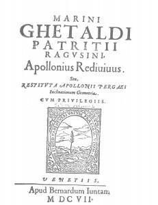 Marini Ghetaldi ... Apollonius rediuiuus. Seu, Restituta Apollonii Pergaei Inclinationum geometria