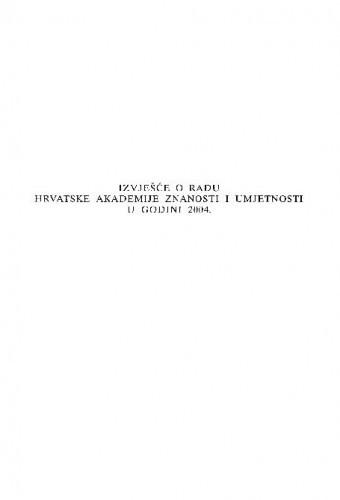 Izvješće o radu Hrvatske akademije znanosti i umjetnosti u godini 2004.