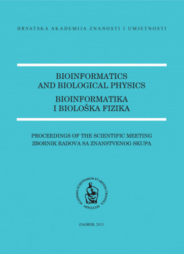 Bioinformatics and biological physics : Proceedings of the scientific meeting = Bioinformatika i biološka fizika : zbornik radova sa znanstvenog skupa / editor = urednik Vladimir Paar