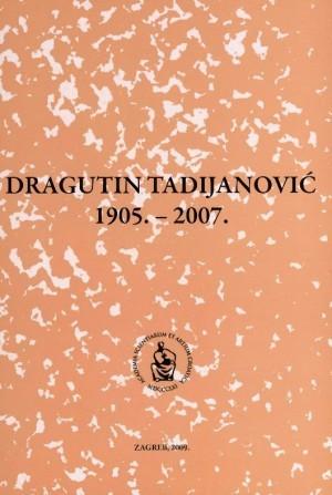 Dragutin Tadijanović : 1905.-2007. ; uredio Nikola Batušić