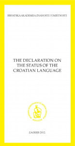 Declaration on the status of the Croatian language / Croatian academy of sciences and arts ; [editor Petar Šimunović]