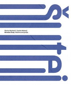 Miroslav Šutej : mobilne serigrafije / Miroslav Šutej; [tekstovi] Slavica Marković, Zvonko Maković ; [fotografije Goran Vranić, Tomislav Šmider, Mirko Lovrić]