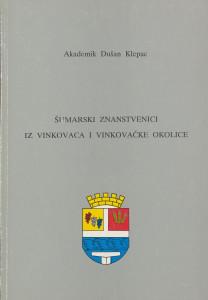 Šumarski znanstvenici iz Vinkovaca i vinkovačke okolice / Dušan Klepac ; [urednik Dragutin Tadijanović]