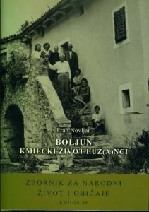 Knj. 58 (2014) : Boljun : kmiecki život i už(a)nci : etnološka monografija (1898.-1899. i 1950.-1960.) / Fran Novljan ; [glavni i odgovorni urednik Ivan Cifrić]