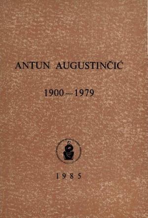 Antun Augustinčić : 1900-1979 ; uredio Drago Galić