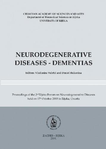 Neurodegenerative diseases - dementias : proceedings of the 2nd Rijeka Forum on Neurodegenerative Diseases held on 17th October 2018 in Rijeka / Editors: Vladimira Vuletić and Daniel Rukavina