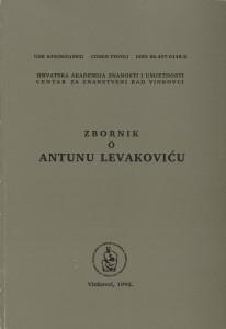 Zbornik radova o Antunu Levakoviću / [urednici Dušan Klepac, Katica Čorkalo]