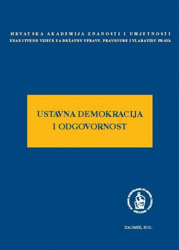 Ustavna demokracija i odgovornost : okrugli stol održan 22. studenoga 2012. u palači Akademije u Zagrebu / uredio Arsen Bačić