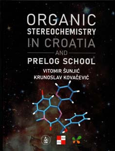 Organic stereochemistry in Croatia and Prelog School / Vitomir Šunjić, Krunoslav Kovačević