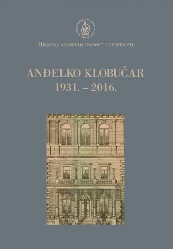 Anđelko Klobučar : 1931.-2016.; uredio Nikša Gligo