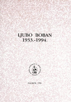 Ljubo Boban : 1933.-1994. / uredio Hodimir Sirotković