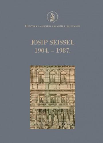 Josip Seissel : 1904.-1987. / uredio Andrija Mutnjaković