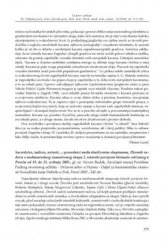 Sacerdotes, iudices, notarii...: posrednici među društvenim skupinama, Zbornik radova s međunarodnog znanstvenog skupa 2. istarski povijesni biennale održanog u Poreču od 19. do 21. svibnja 2005., gl. ur. Neven Budak, Zavičajni muzej Poreštine Pučkog otvorenog učilišta - Državni arhiv u Pazinu - Odjel za humanističke znanosti Sveučilišta Jurja Dobrile u Puli, Poreč 2007. : [prikaz] / Željko Cetina