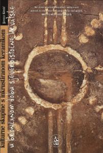 Kulturne skupine s inkrustriranom keramikom u brončanom dobu sjeveroistočne Hrvatske / Jasna Šimić