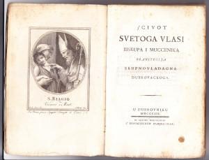 Scivot svetoga Vlasi, biskupa i muccenika, braniteglja skupnovladagna dubrovackoga / [napisao] P. B. [i.e. Petar Bašić]