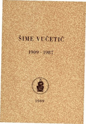 Šime Vučetić : 1909-1987; uredio Rafo Bogišić