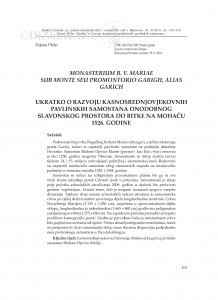Monasterium B. V. Mariae sub monte seu Promontorio Garigh, alias Garich: ukratko o razvoju kasnosrednjovjekovnih pavlinskih samostana onodobnog slavonskog prostora do bitke na Mohaču 1526. godine / Tajana Pleše