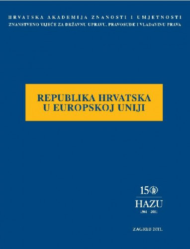 Republika Hrvatska u Europskoj uniji : okrugli stol održan 27. listopada 2011. u palači Akademije u Zagrebu / uredio Jakša Barbić