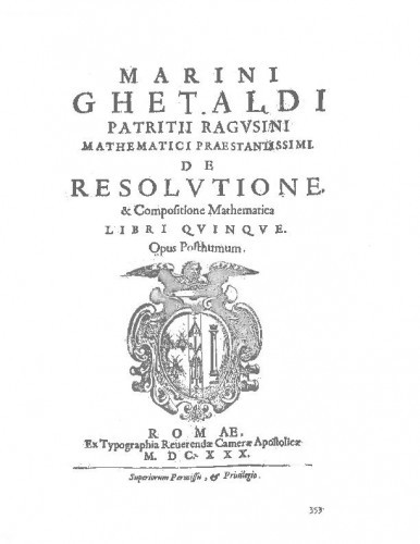 Marini Ghetaldi ... De resolutione & compositione mathematica libri quinque