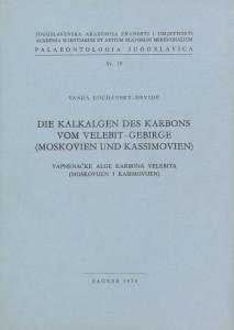 Die Kalkalgen des Karbons vom Velebit-Gebirge (Moskovien und Kasimovien) = Vapnenačke alge karbona Velebita (moskovijen i kasimovijen) / Vanda Kochansky-Devidé