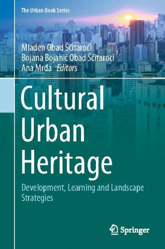 The Heritage Urbanism Approach and Method : Preface / Mladen Obad Šćitaroci