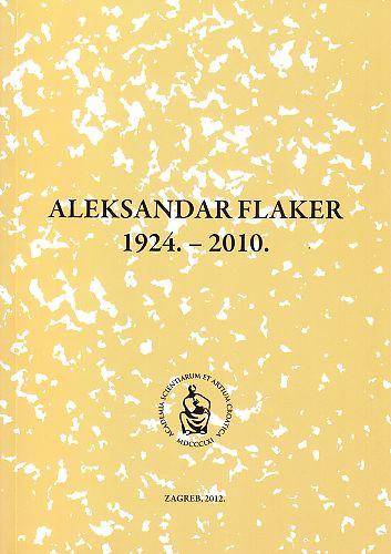 Aleksandar Flaker : 1924.-2010. / uredio Ante Stamać
