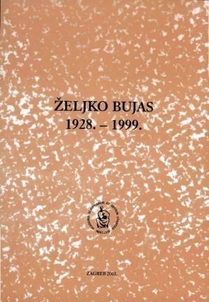 Željko Bujas : 1928.-1999. / urednik Josip Vončina ; priredila Anica Nazor