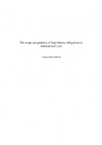The scope and patterns of erga omnes obligations in international law / Vladimir-Djuro Degan