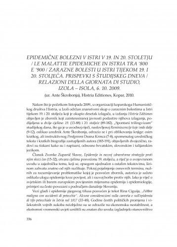 Epidemične bolezni v Istri v 19. in 20. stoletju / Le malattie epidemiche in Istria tra '800 e '900 / Zarazne bolesti u Istri tijekom 19. i 20. stoljeća. Prispevki s Študijskeg dneva / Relazioni della Giornata di studio, Izola - Isola, 6. 10. 2009. (ur. Ante Škrobonja), Histria Editiones, Kopar, 2010. : [prikaz] / Mihovil Dabo