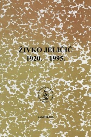 Živko Jeličić : 1920.-1995. / uredio Tomislav Sabljak