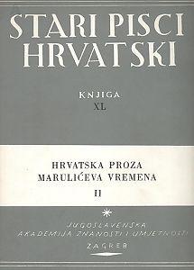 Hrvatska proza Marulićeva vremena II; za tisak priredio, predgovor i uvodne rasprave napisao Josip Hamm ; urednik Milan Ratković