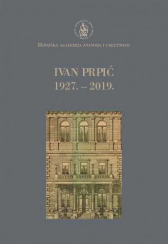 Ivan Prpić : 1927.-2019. / uredio Marko Pećina
