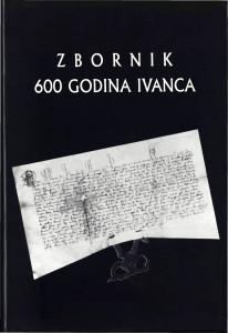 Zbornik 600 godina Ivanca / glavni i odgovorni urednik Andre Mohorovičić; fotografije Petar Jagetić, Pjer Jagetić