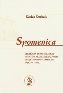 Spomenica Centra za znanstveni rad Hrvatske akademije znanosti i umjetnosti u Vinkovcima 1969./70.-2000. / Katica Čorkalo