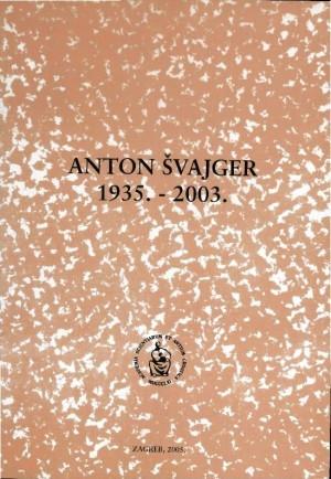 Anton Švajger : 1935.-2003. ; uredio Milan Meštrov