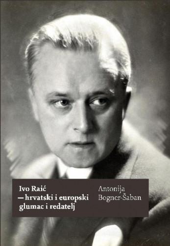 Ivo Raić - hrvatski i europski glumac i redatelj