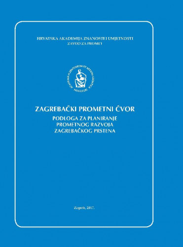Zagrebački prometni čvor : podloga za planiranje prometnog razvoja Zagrebačkog prstena